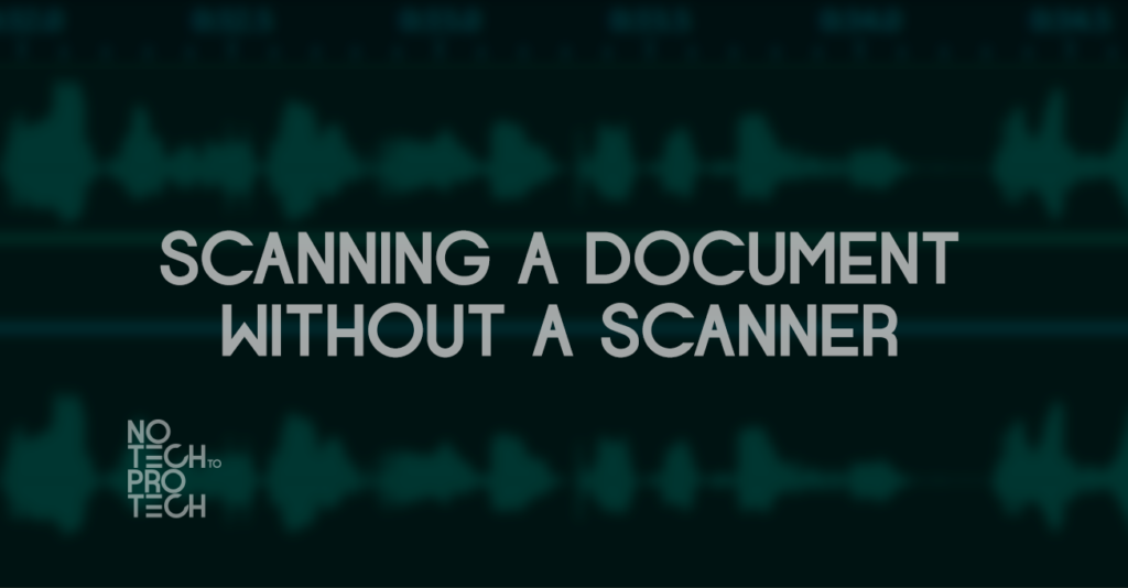 S1E02 – Scanning a document without a scanner