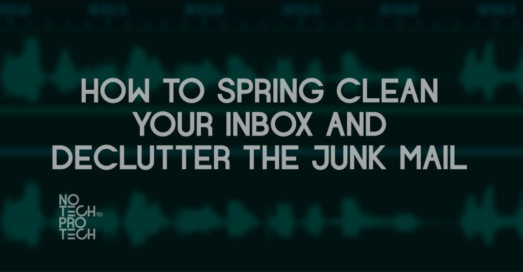 S1E04 – How to spring clean your inbox and declutter the junk mail