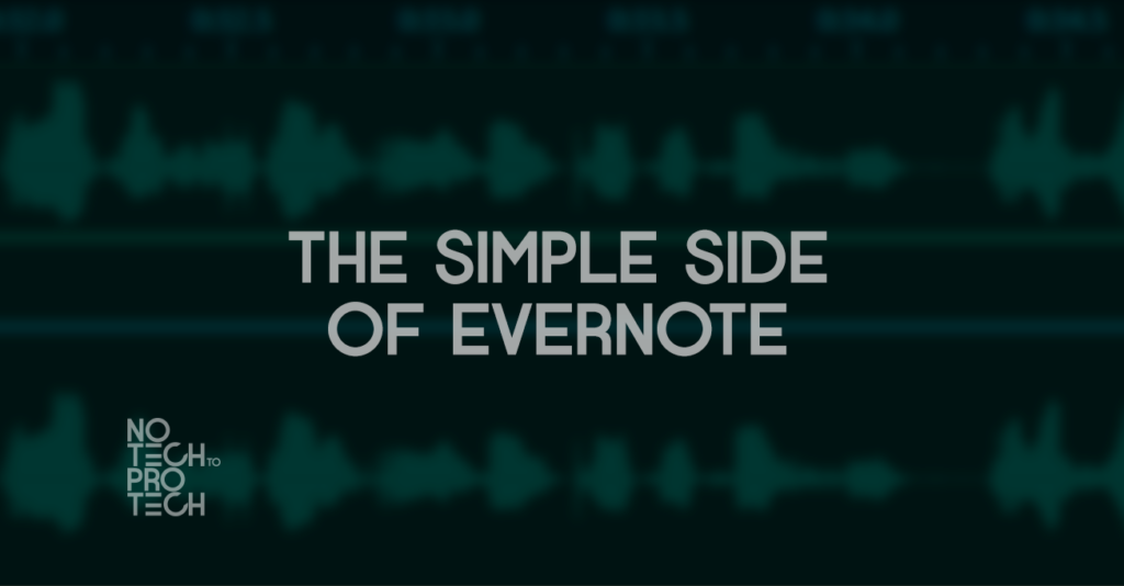 S1E05 – The Simple Side of Evernote