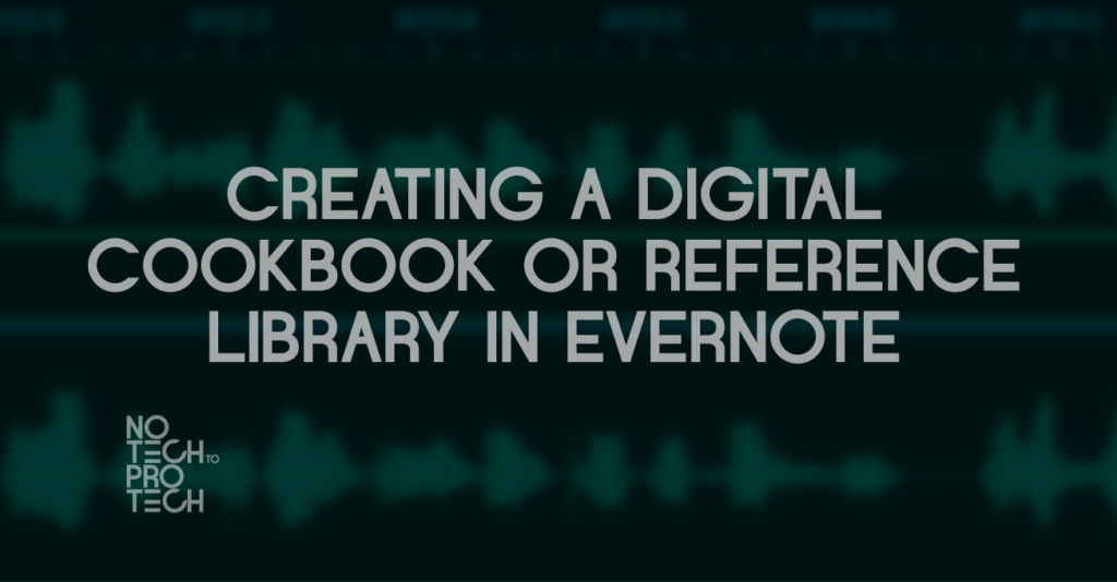 S1E06 – Creating a digital cookbook or reference library in Evernote